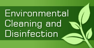 Environmental Cleaning and Disinfection