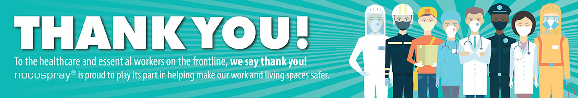 Thank You! To the healthcare and essential workers on the frontline, we say thank you! nocospray is proud to play its part in helping make our work and living spaces safer.